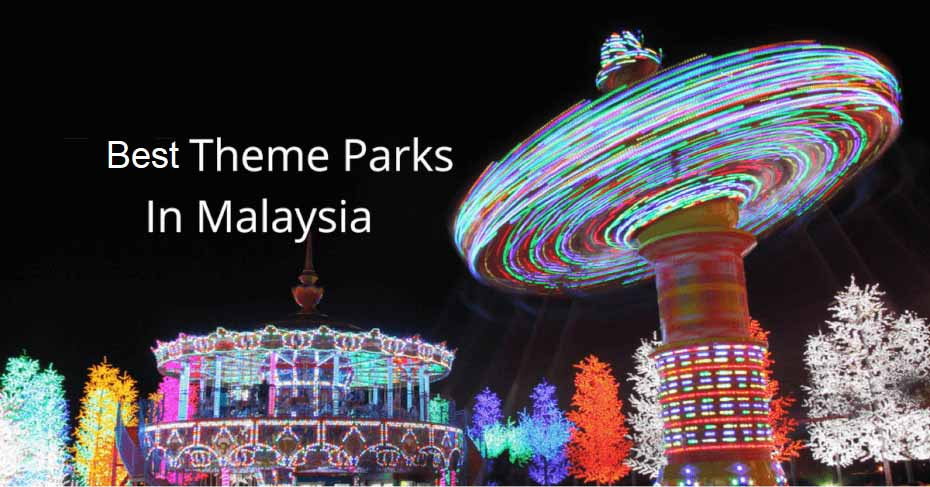 Best Theme Parks to visit in Malaysia